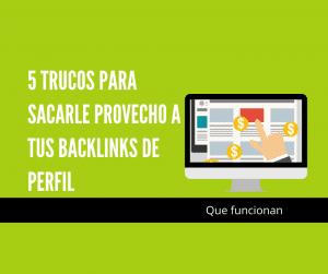 5 trucos para sacarle provecho a tus backlinks de perfil