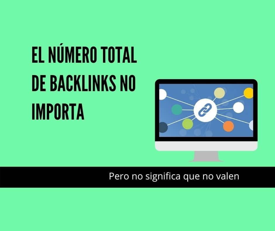 El número total de backlinks no importa